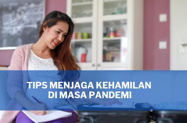 tips menjaga kehamilan di masa pandemi